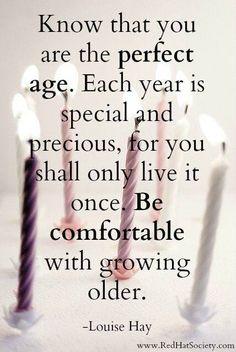 Sachez que vous êtes à l'âge parfait. Chaque année est spéciale et précieuse car vous ne la vivez qu'une seule fois. Soyez confortable à l'idée de prendre de l'âge. Il n' y a pas d'âge pour se lancer et se faire plaisir. Vous voulez faire le pas et n'osez pas ? Parlons-en .http://sylvierieux.com/sessions/