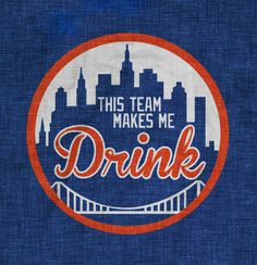 Mets This Team Makes Me Drink