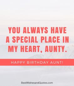 Happy Birthday to my Aunt Happy Birthday Aunt, Birthday Wishes, Deep Thoughts, Messages, Sayings, Words, Funny, Quotes, Quotations