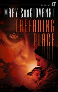 The Fading Place by Mary SanGiovanni   LibraryThing