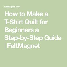 Sewing Tips For Beginners How to Make a T-Shirt Quilt for Beginners a Step-by-Step Guide Quilt Baby, Rag Quilt, Quilting For Beginners, Sewing For Beginners, Sewing Lessons, Sewing Tips, Learn Sewing, Sewing Ideas, Sewing Projects