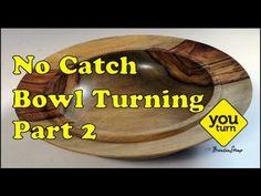 No Catch Bowl Turning Part 2 - YouTube