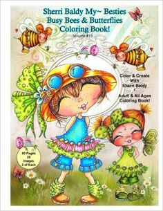 Sherri Baldy My-Besties Busy Bees and Butterflies Coloring Book: Sherri Ann…