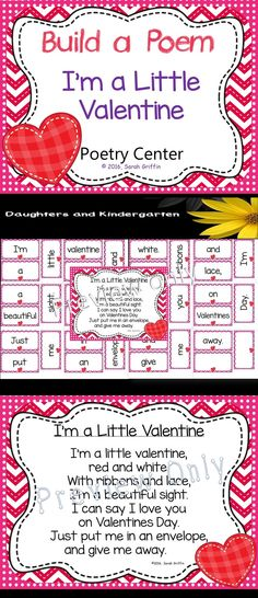 I'm a Little Valentine song, poster, and activity to build a poem.  Use for a poetry center, shared reading, or literacy station in kindergarten, 1st, and 2nd grade.  Sarah Griffin, Daughters and Kindergarten http://www.teacherspayteachers.com/store/sarah-griffin