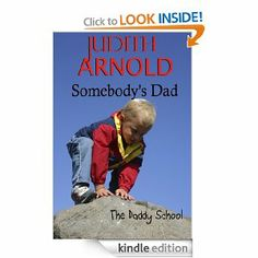 Amazon.com: Somebody's Dad (The Daddy School) eBook: Judith Arnold: Books