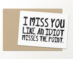 i miss you like an idiot misses the point // funny greeting card // best friends card // card for best friends (Best Friend Gifts) Best Friend Cards, Best Friends Funny, Funny Cards For Friends, Farewell Quotes For Friends, Notes For Friends, Funny Greetings, Funny Greeting Cards, Farewell Greeting Cards, Farewell Card