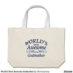 World's Most Awesome Godmother Canvas Bags