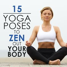 15 Yoga Poses to Zen Out Your Body #yogaposes #meditation #relaxationtechniques