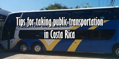 tips for taking public transportation in costa rica - all you need to know