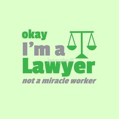 Lawyer – My Wallpapers Page Lawyer Quotes, Lawyer Humor, In Laws Humor, Legal Humor, Law School Humor, Motherhood Funny, Office Quotes, Divorce Lawyers, Attorney At Law