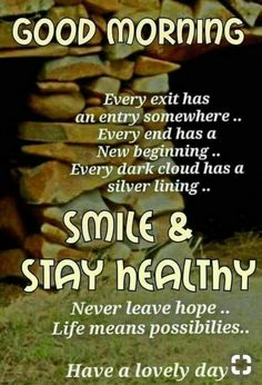 Smile & Stay Healthy - Good Morning good morning good morning sayings good morning quote good morning images good morning wishes Good Morning Images, Good Morning Friends Quotes, Good Morning Msg, Good Morning Beautiful Quotes, Good Day Quotes, Morning Thoughts, Good Morning Texts, Good Morning Inspirational Quotes, Morning Greetings Quotes