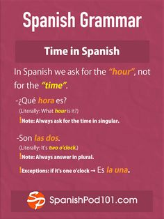 learning spanish Spanish Grammar Tip: ALWAYS ask for the time in SINGULAR and always answer in PLURAL (except when its 1 am/pm)! oclock es la una + number of minutes es la una vein Spanish Grammar, Spanish Phrases, Spanish Vocabulary, Spanish Words, Spanish Language Learning, Spanish Teacher, Teaching Spanish, Spanish Numbers, Spanish Pronunciation