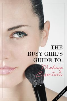 The Busy Girl's Guide to Makeup Essentials
