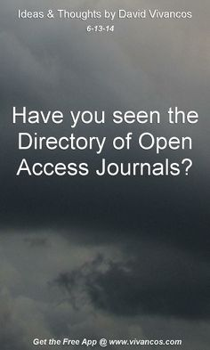 "June 13th 2014 Idea, ""Have you seen the Directory of Open Access Journals?""  https://www.youtube.com/watch?v=3mKJaUjJ7sI http://doaj.org/"