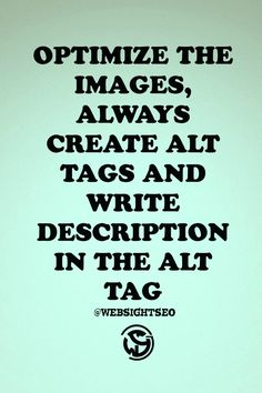 Optimize the images, always create ALT tags and write description in the ALT tag #seo #seotips #WSSCPT