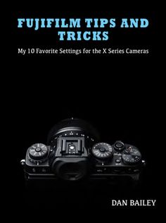 FUJIFILM TIPS and TRICKS is a eBook that's designed to help you get the most from your Fuji X Series camera, no matter what model you own. Not only are the Fuji X Series cameras extremely fun to use, they're amazingly capable tools that produce Best Camera For Photography, Adventure Photography, Photography Tips, Photography Tutorials, Landscape Photography, Dan Bailey, Tips And Tricks, Recherche Photo, Fujifilm Xt20