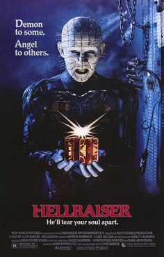 Hellraiser. Clive Barker, 1987. Clive Barker's Directorial debut gave us an indelible sacred monster in the form of Pinhead, keeper of the magical box. The power of this film lies in the questions it leaves unanswered. Cult Classic.