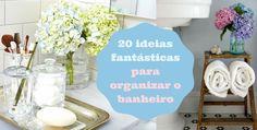 20 ideias fantásticas para organizar o banheiro