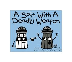 A Salt with a Deadly Weapon  Halloween Costume for the Punny Person