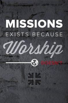 Missions. Wow! So true!