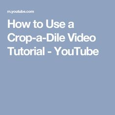 How to Use a Crop-a-Dile Video Tutorial - YouTube