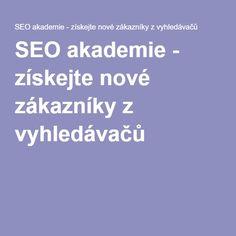 SEO akademie - získejte nové zákazníky z vyhledávačů