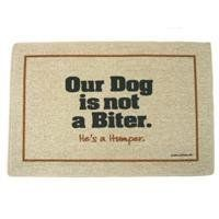 Dogs A Humper Doormat by High Cotton. $16.99. 100% Olefin indoor/outdoor carpet. Doormat is 18'''' x 27''''. Perfect bound stitched edges. Dry Flat; Do not machine wash. Easy care; wash with hose and a brush. This indoor/outdoor doormat offers up a hysterical 'interactive greeting' for homes, offices and starter mansions. Made of 100% Olefin® with bound stitched edges. Printed with color-fast ink for durability.. Save 32%!