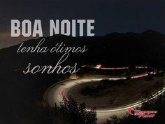 Boa noite! Tenha ótimos sonhos! #boanoite #noite #sonhos
