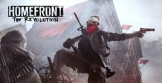 Homefront: The Revolution coming in 2015 for PC, PS4, and Xbox One - Load The Game