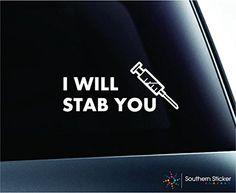 I Will Stab You Text Nurse Syringe Decal Family Love Car Truck Sticker Window (White) ExpressDecor http://www.amazon.com/dp/B015NFQMSU/ref=cm_sw_r_pi_dp_BuUcwb11F99J5
