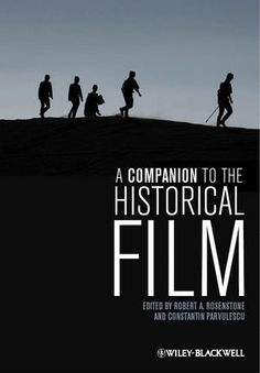 A Companion to the Historical Film by Robert A. Rosenstone, http://www.amazon.com/dp/1444337246/ref=cm_sw_r_pi_dp_1FO-rb03AETDA