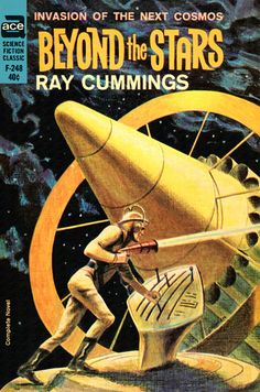 Ace Books the Stars by Ray Cummings. Originally serialized in 1928 and turned into a complete novel in Cover to the 1963 Ace edition by Jack Gaughan. Sci Fi Novels, Fiction Novels, Pulp Fiction, Science Fiction Romane, Science Fiction Kunst, Classic Sci Fi Books, Aliens, Ace Books, Arte Tribal