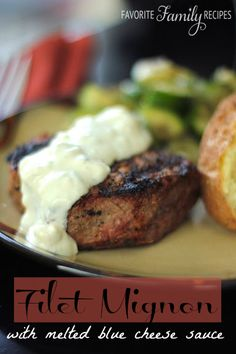 Filet Mignon with Melted Blue Cheese Sauce - Favorite Family Recipes