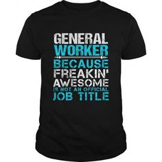 GENERAL WORKER T Shirts, Hoodies. Get it now ==► https://www.sunfrog.com/LifeStyle/GENERAL-WORKER-Black-Guys.html?57074 $22.99