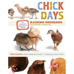Chick Days: An Absolute Beginner's Guide... from My Pet Chicken