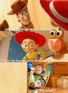 Buzz has always been my favorite, ever since I was little. But when I discovered Buzz's Spanish mode... oh my golly goodness. I cried. xD