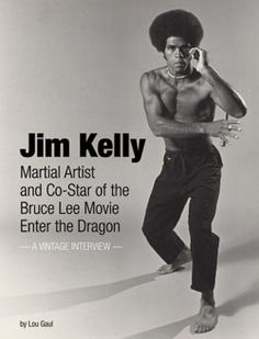 Jim Kelly Actor | Jim Kelly: Martial Artist and Co-Star of the Bruce Lee Movie Enter the ...