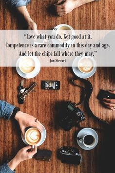 """Love what you do. G..."