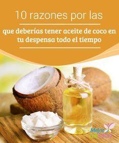 10 razones por las que deberías tener aceite de coco en tu despensa todo el tiempo Además de servirnos para cocinar, el aceite de coco es un ingrediente muy versátil que también podemos emplear para aliviar infecciones o en nuestros rituales de belleza