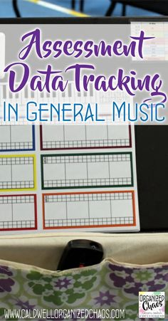 Assessment Data Tracking in General Music. Organized Chaos. Strategies to make data tracking and assessments in the music room so much easier and more effective!