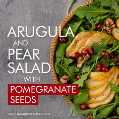 Arugula and Pear Salad with Pomegranate Seeds | Beautiful on Raw