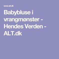 Babybluse i vrangmønster - Hendes Verden - ALT.dk
