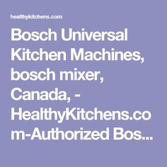 Bosch Universal Kitchen Machines, bosch mixer, Canada,  - HealthyKitchens.com-Authorized Bosch Distributor