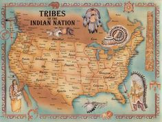 Tribes of the Indian Nation I have two very large maps framed on my wall.  A wonderful rememberance of a beautiful trip west with my husband Ray.