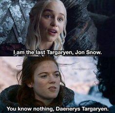 You know nothing Daenerys Targaryen. Game of Thrones.
