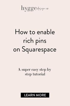 Are you wondering how you can enable rich pins on Squarespace? Luckily for you, this process is super simple thanks to Squarespace and Pinterest partnership. If you want to know how to easily enable rich pins for your website as a Squarespace user, this blog post is just what you need! Click to learn more. #squarespace #webdesign #squarespacehack #pinterest #hyggedesignco