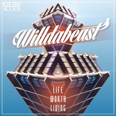 Willdabeast - Life Worth Living by Willdabeast on SoundCloud