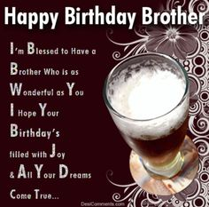 If you are looking for birthday wishes for brother then we have the best collection of happy birthday brother quotes for you. So, being a brother or sister you would always need these birthday wishes for your brother. Happy Birthday Brother Wishes, Brother Birthday Quotes, Best Birthday Quotes, Best Birthday Wishes, Happy Wishes, Happy Birthday Funny, Birthday Messages, Funny Happy, Birthday Cards