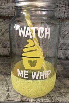 Watch me whip Dole Whip Disney Cup Mason Jar Glitter https://www.etsy.com/listing/464338026/dole-whipmason-jarglitterware