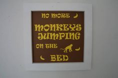 No More Monkeys - Childrens Wall Art - Childrens Bedroom Picture - Wall Art - Fun for Kids - Picture Art - Handmade. Unique card by WoodAlwaysWorks on Etsy